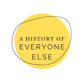 A History of Everyone Else