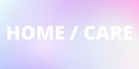 HOME/CARE