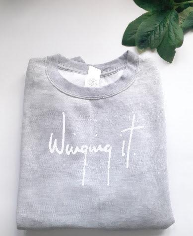 Winging it. Sweatshirt Script