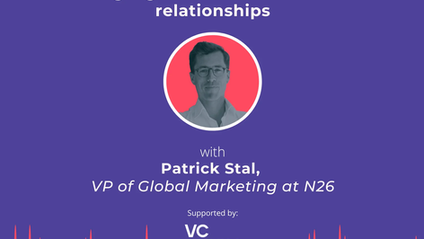 Market like a fintech: 'Building a global brand and valuable relationships' with Patrick Stal