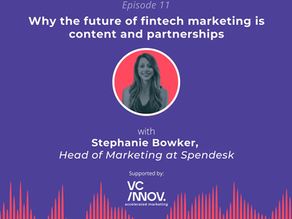Market like a fintech: Why the future is content and partnerships with Stephanie Bowker