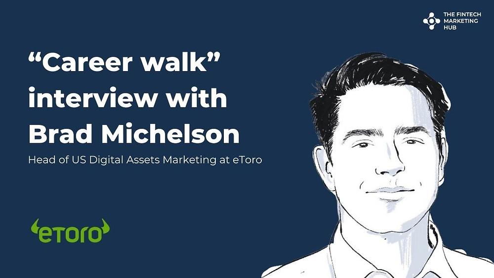Career walk interview with Brad Michelson of eToro