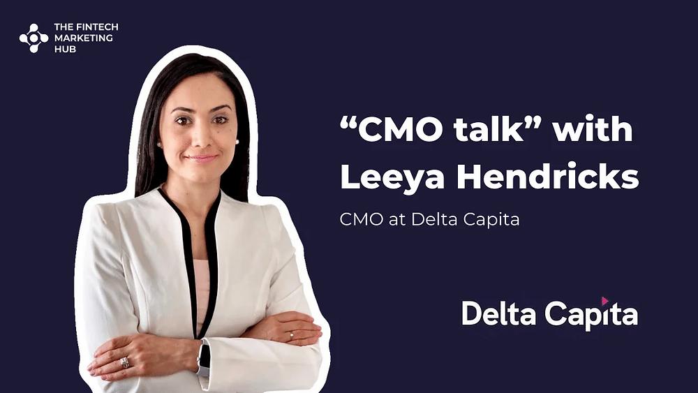CMO talk with Leeya Hendricks of Delta Capita