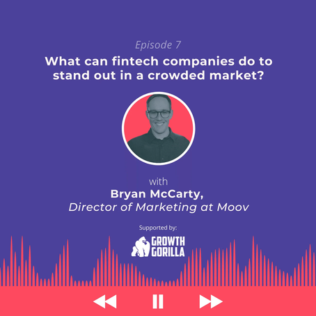 Market like a fintech: What can fintech companies do to stand out in a crowded with Bryan McCarty