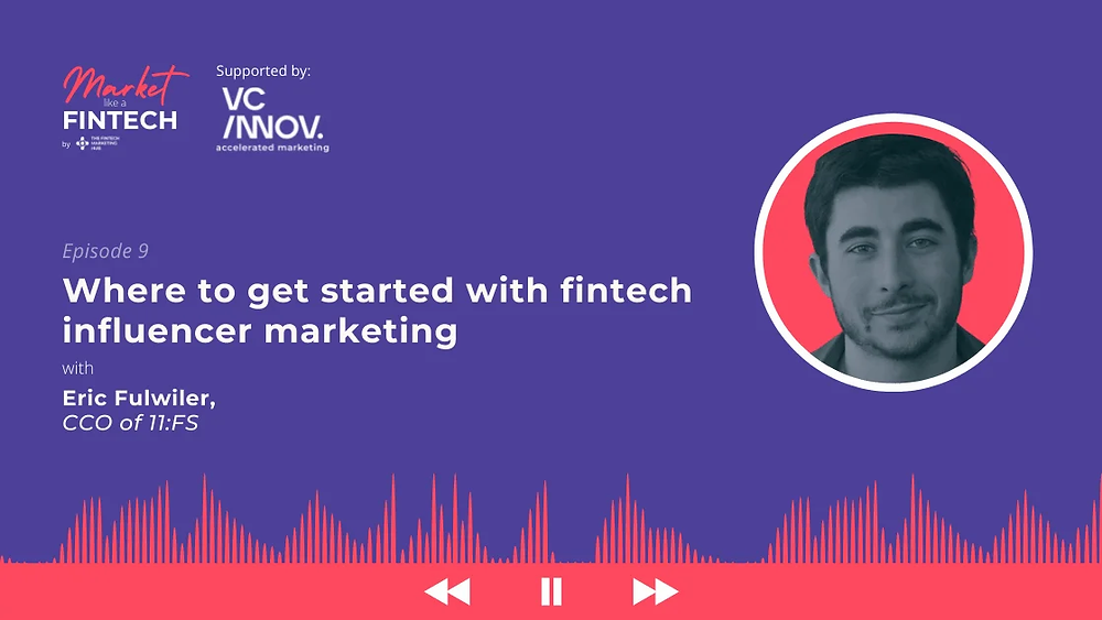 Market like a fintech with Eric Fulwiler 11:fs