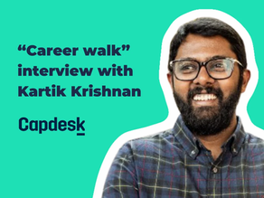 Career walk with Kartik Krishnan of Capdesk: Growth Vs Marketing