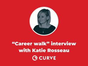 """""""Career walk"""" interview with Katie Rosseau of Curve: The creative side of fintech"""