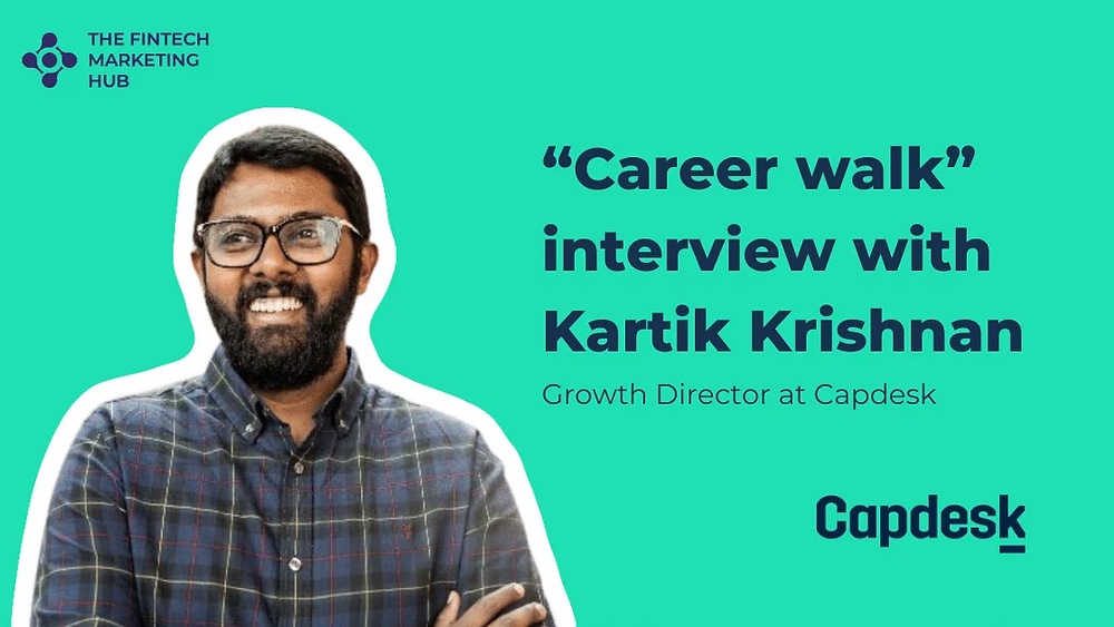 Career walk interview with Kartik Krishnan of Capdesk