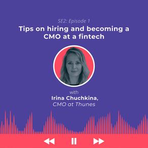 Market like a fintech: Hiring and becoming a CMO at a fintech with Irina Chuchkina