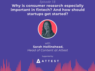 Market Like a Fintech: Consumer research in fintech and how to get started with Sarah Hollinshead