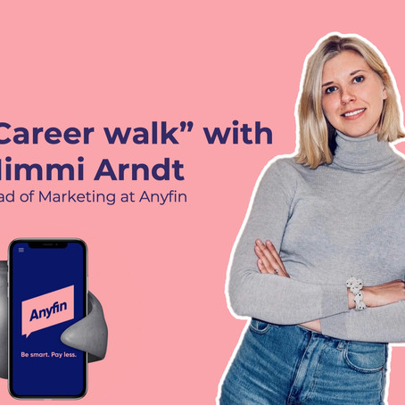"""Career walk"" with Mimmi Arndt of Anyfin: Why fintech marketing should move beyond fintech"