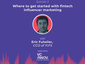 Market like a fintech: Where to get started with fintech influencer marketing with Eric Fulwiler