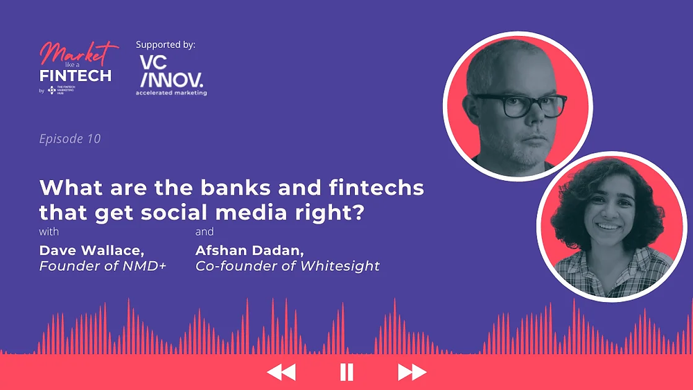 Market like a fintech with Dave of NMD+ and Afshan oof Whitesight