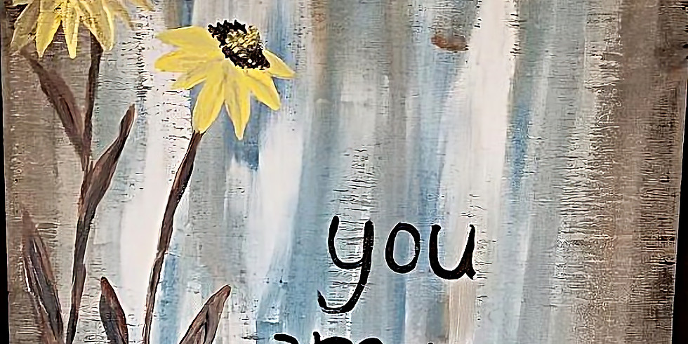Paint and Sip Workshop: You are my Sunshine