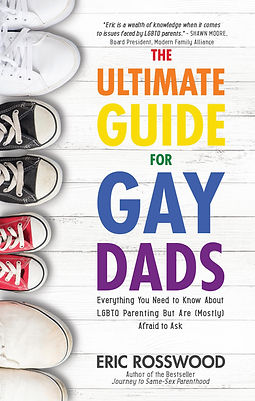 Gay dad book The Ultimate Guide for Gay Dads covering gay adoption and gay surrogacy gay parenting LGBT parenting