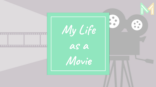 My Life as a Movie (5th-8th)