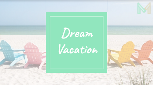 Dream Vacation (5th-8th)