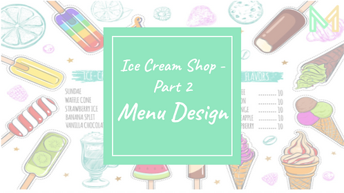 Ice Cream Shop - Part 2 Menu Design (5th-8th)