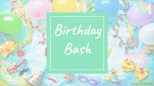 Birthday Bash(5th-8th)