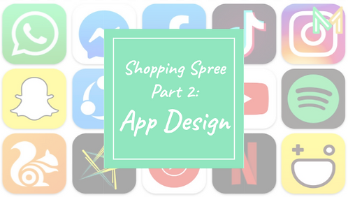 Shopping Spree - Part 2 App Design (5th-8th)