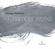 Chamber works by Sergey Akhunov