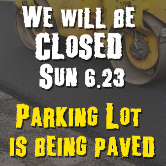 We will be Closed Sunday 6/23/19 !