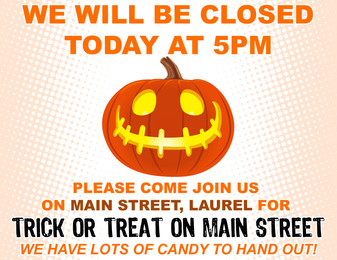 Will we closing early today 10/24 so we can hand out candy to lots of little ones on Main St. This i