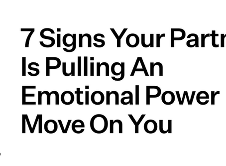 7 Signs Your Partner Is Pulling An Emotional Power Move On You