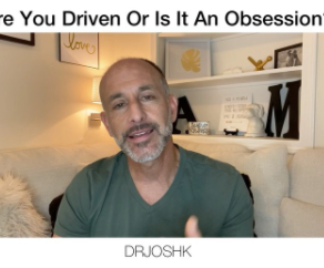 Driven or Obsessed?