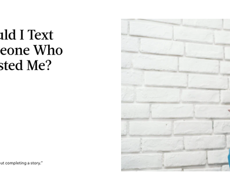 They Ghosted You: Now What?