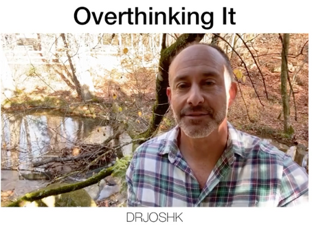 You're Overthinking It.