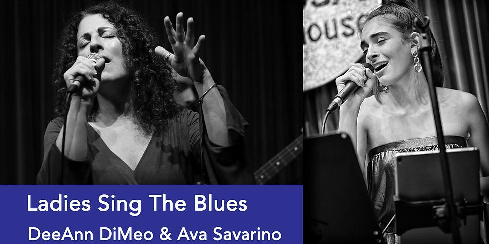 Ladies Sing The Blues: DeeAnn DiMeo & Ava Savarino