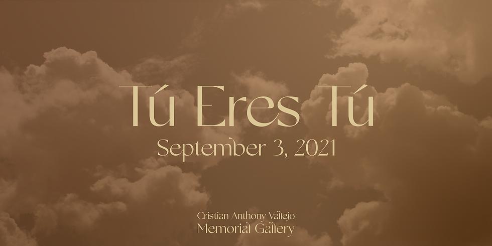 Tú Eres Tú: Grand Opening Exhibition