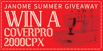 Enter our fantastic JANOME SUMMER GIVEAWAY competition to win 1 of 3 COVERPRO 2000CPX machines (RRP