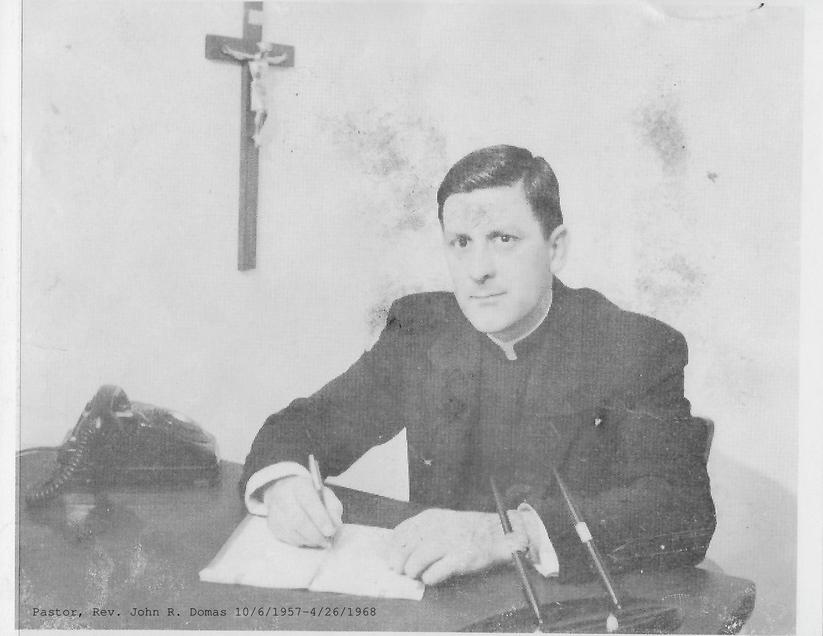 Pastor, Rev. John R. Domas 10/6/1957-4/26/1968