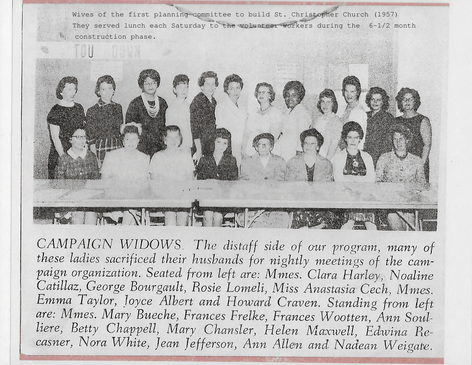 Wives of the first planning committee to build St. Christopher Church (1957) They served lunch each Saturday to the volunteer workers during the  6-1/2 month construction phase.