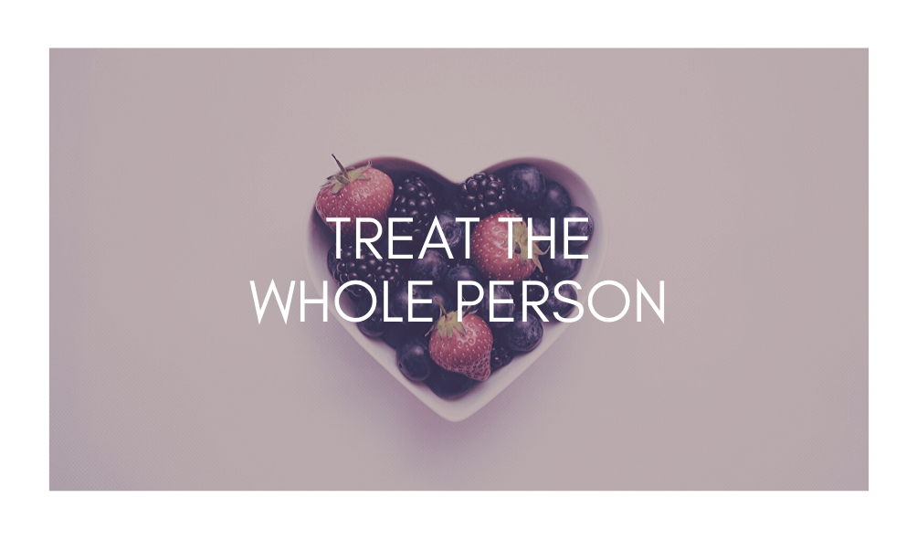 treat the whole person