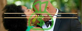 Installment 2- Love and Money