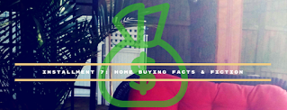 Installment 7: Home Buying Facts & Fiction