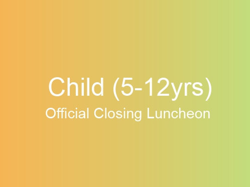 Official Closing Luncheon (CHILD 5-12yrs)