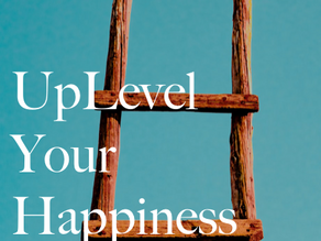 UpLevel Your Happiness, your energy level resides within you!