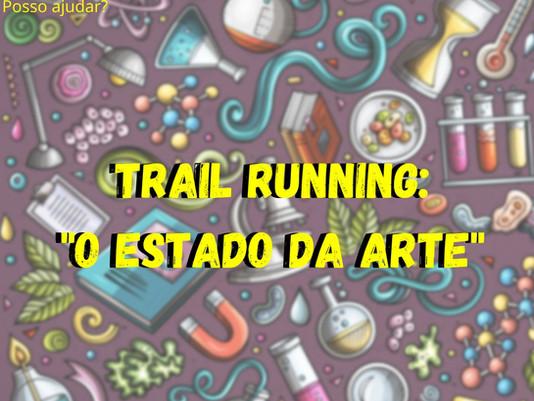 Trail Running o estado da arte - Depto.Científico/ABCT