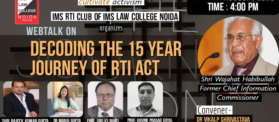 """National Webinar on the topic:""""Decoding the 15 Year Journey of RTI Act"""" By IMS Law College, Noida"""