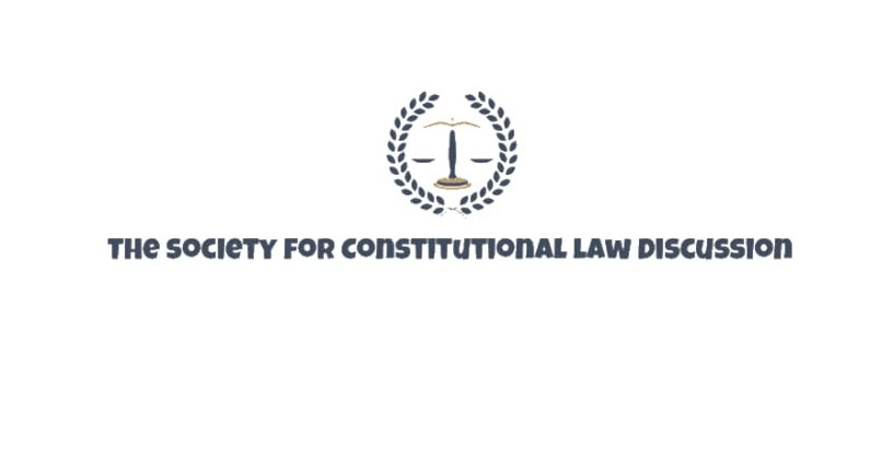 CALL FOR BLOG ON ROLLING BASIS AT THE SOCIETY FOR CONSTITUTIONAL LAW DISCUSSION