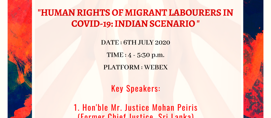 """Invite for a One day International Webinar on """"Human Rights of Migrant Labourers in COVID-19: Indian"""