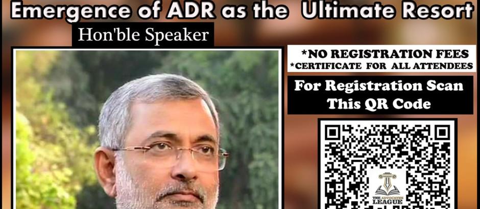 "Webinar on ""Emergence of ADR as the Ultimate Resort"""