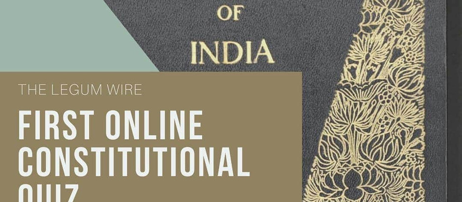 Online Constitutional Law Quiz Competition 2020 [August 15, 2020] organized by The Legum Wire
