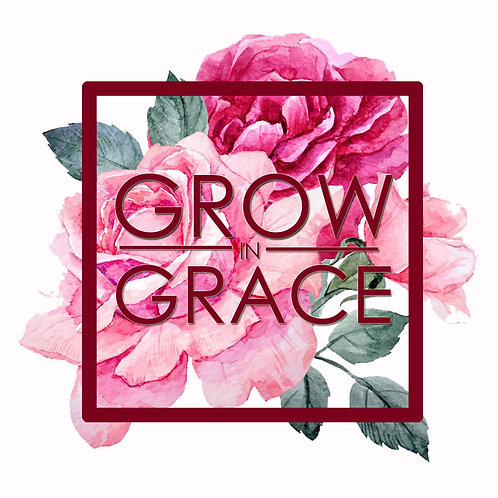 GROWING IN GRACE ...biology of a rose.