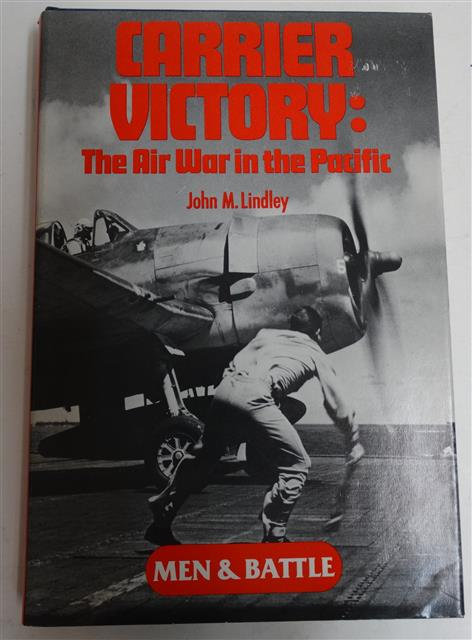 BK132 - Carrier Victory: The Air War in the Pacific by John M. Lindley