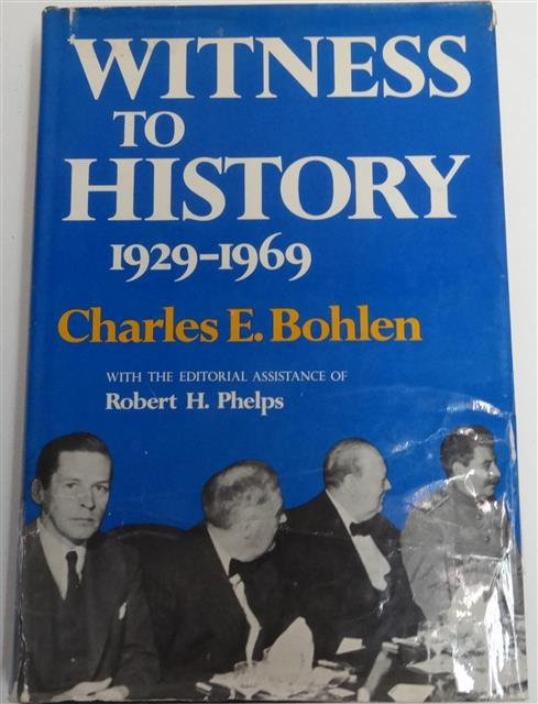 BK110 - Witness to History 1929 – 1968, by Charles E. Bohlen